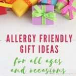 Allergy friendly gift ideas for all ages and occasions